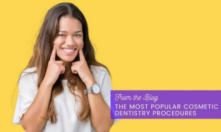 The Most Popular Cosmetic Dentistry Procedures
