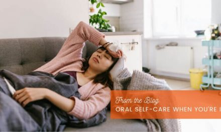 Oral Self-Care When You're Ill