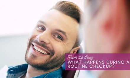 What Happens During a Routine Checkup?